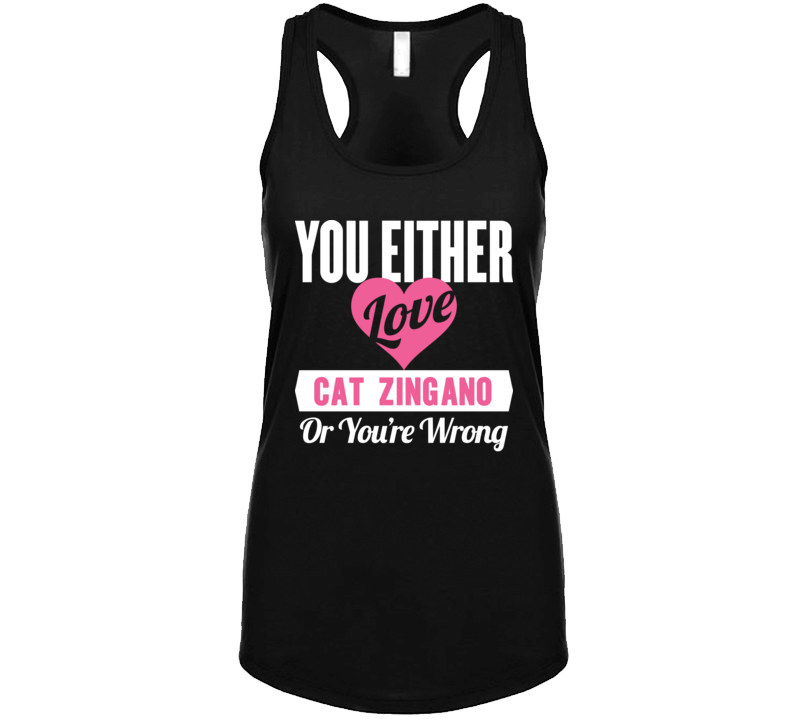 You Eithier Love Cat Zingano Or Your Wrong  T Shirt