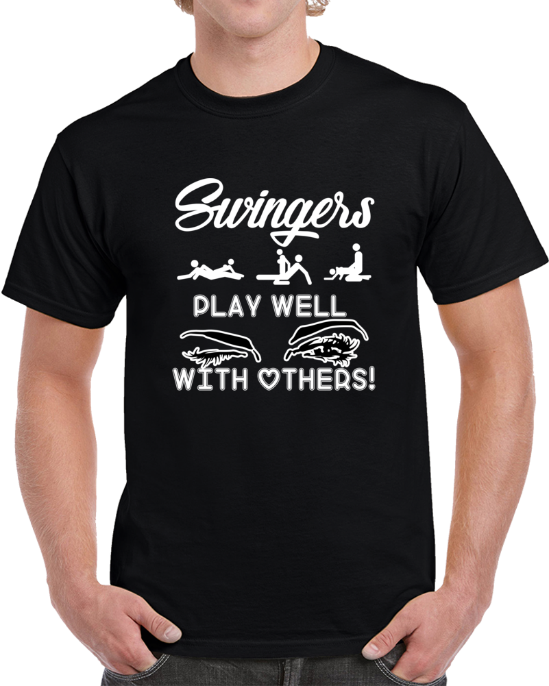 Swingers Play Well With Others Light Text  T Shirt