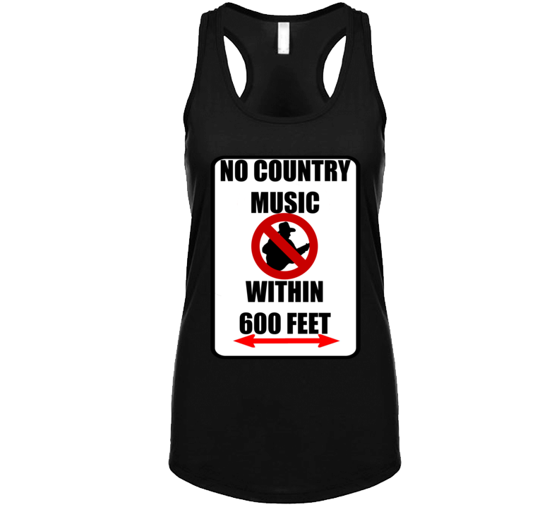 No Country Music Ladies Tank  T Shirt