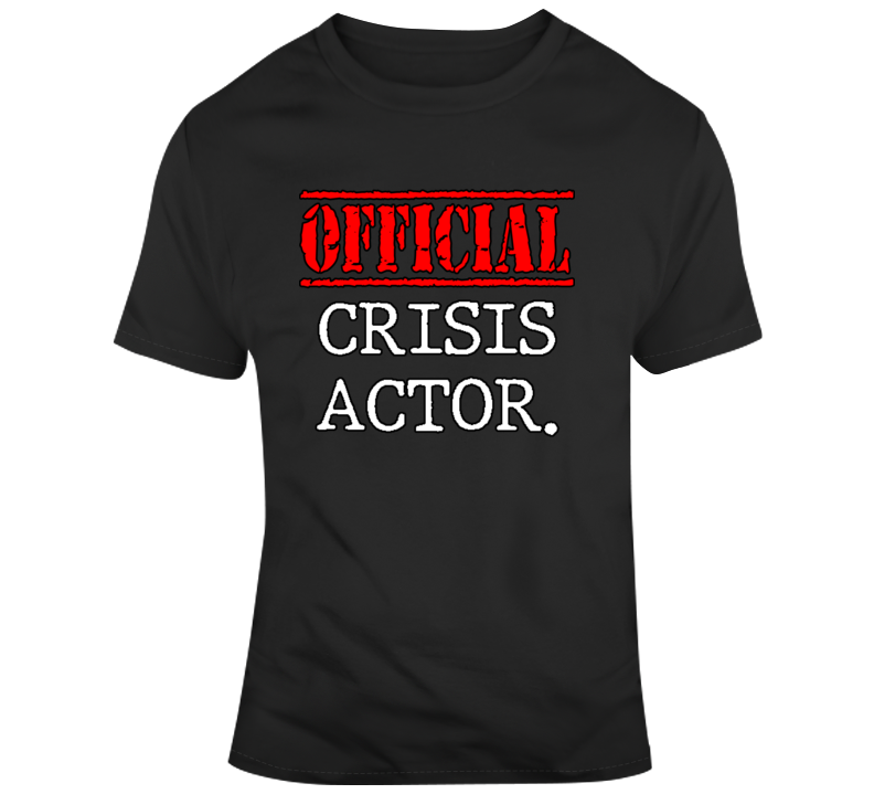 Official Crisis Actor T Shirt