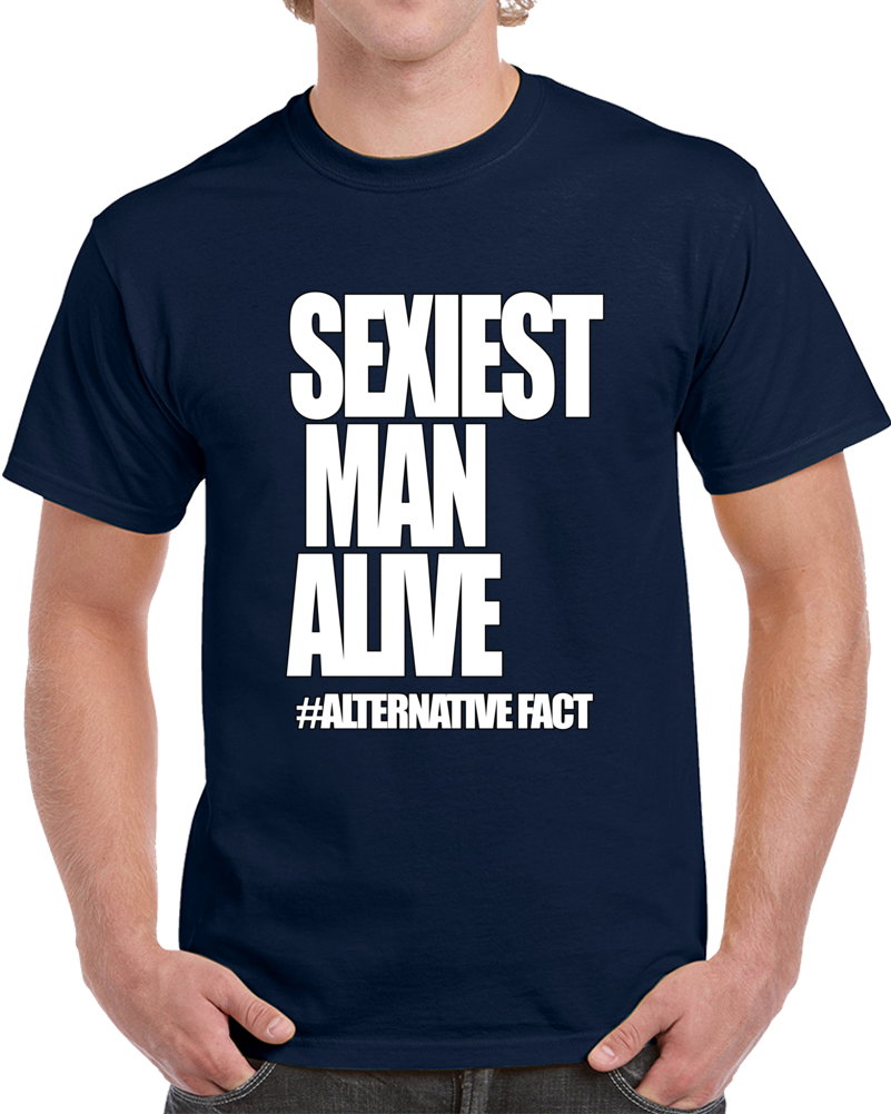 Sexiest Man Alive!  T Shirt