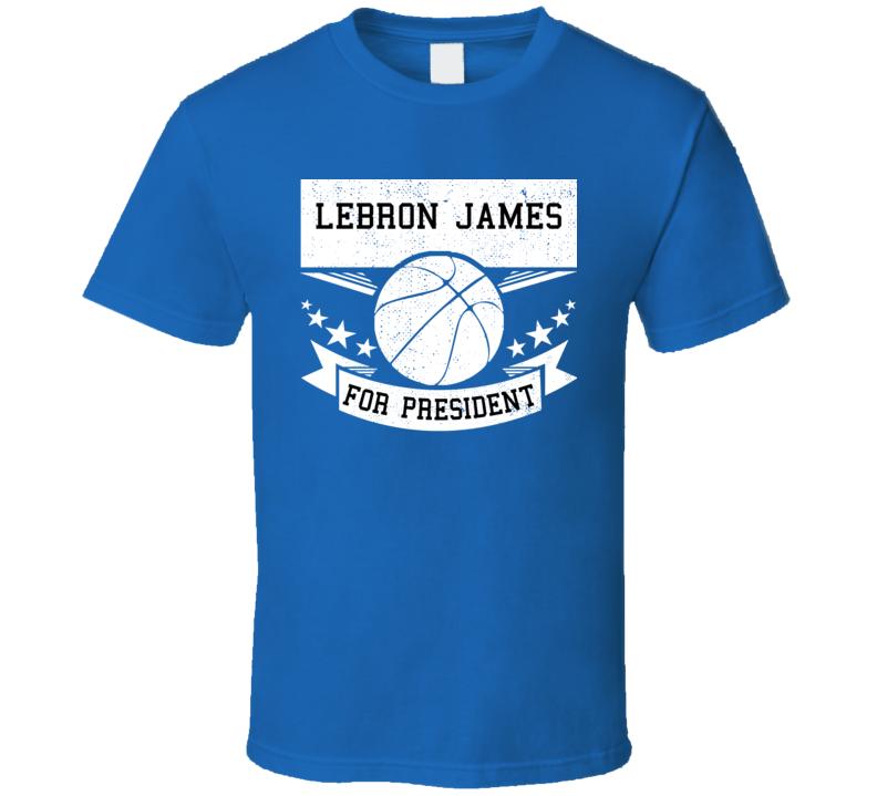 Lebron James For President T Shirt