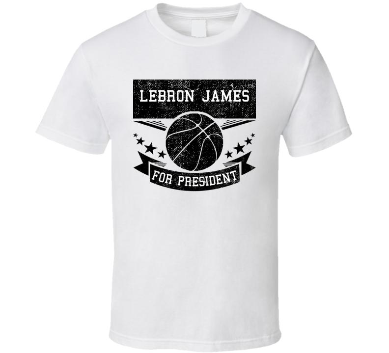 Lebron James For President Light Colors T Shirt