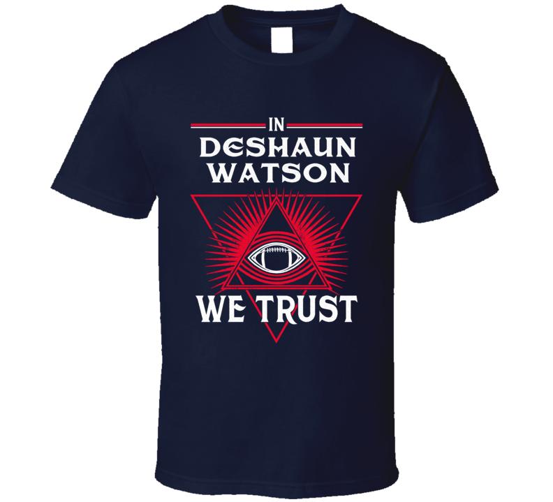 Deshaun Watson We Trust T Shirt