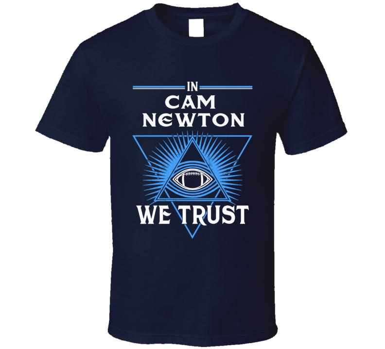 Cam Newton We Trust T Shirt