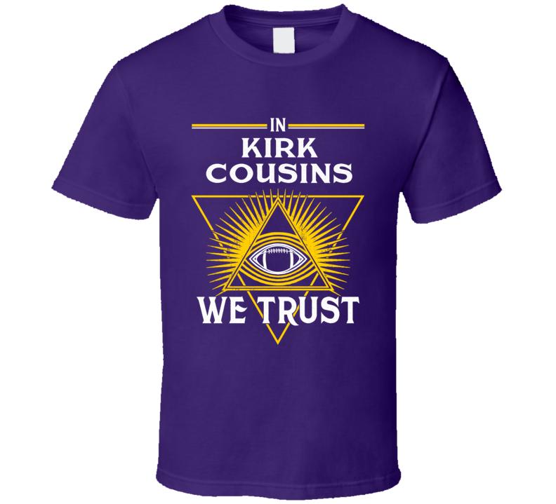 Kirk Cousins We Trust T Shirt