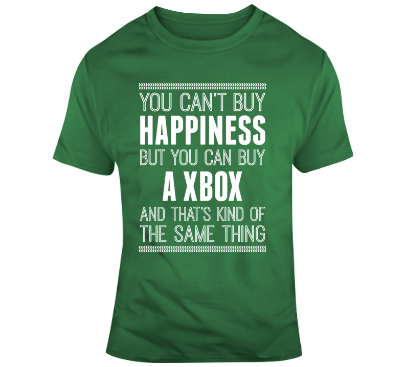 You Cant Buy Happiness But You Can Buy A X Box T Shirt