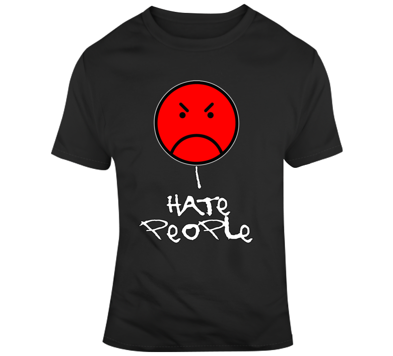 I Hate People 1.0 T Shirt