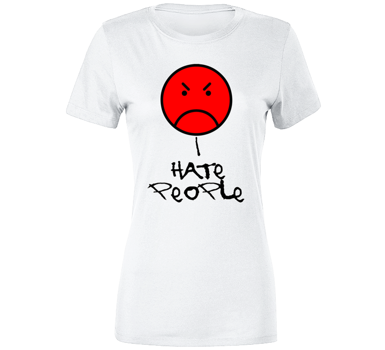 I Hate People 2.0 Ladies T Shirt
