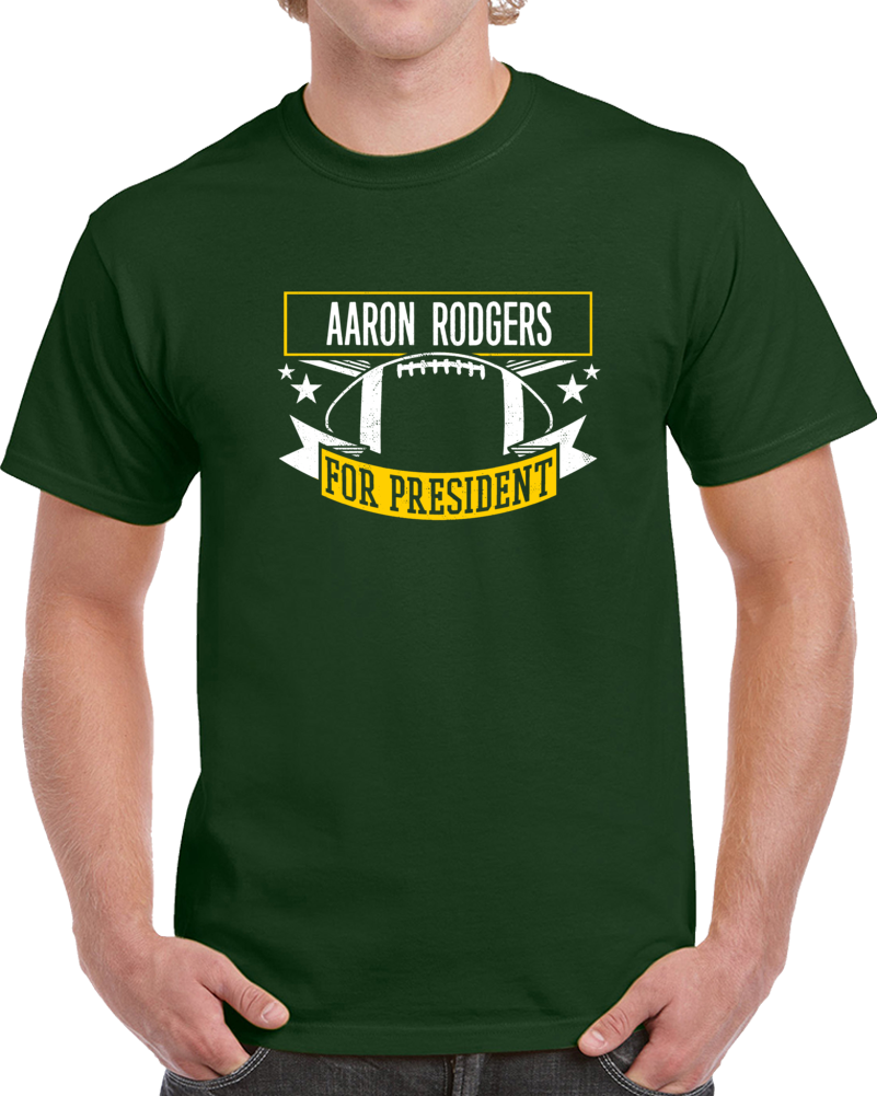 Aaron Rodgers For President T Shirt
