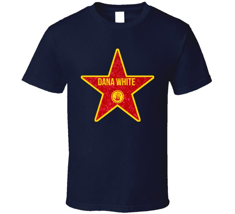 Dana White Hollywood Star  T Shirt