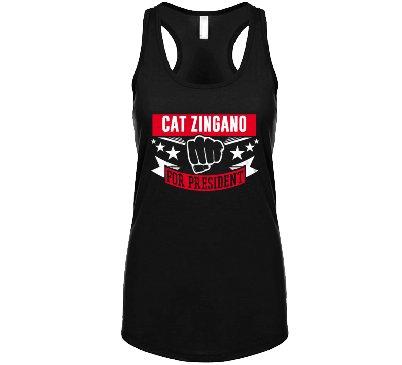 Cat Zingano For President T Shirt