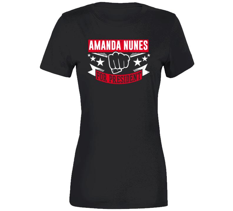 Amanda Nunes For President T Shirt