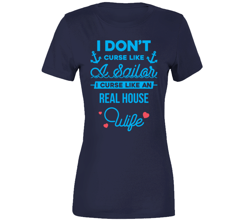 Curse Like A Real House Wife T Shirt