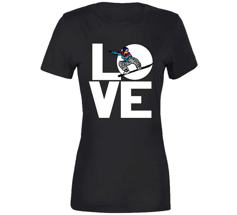 Love Snowboarding Womens T Shirt