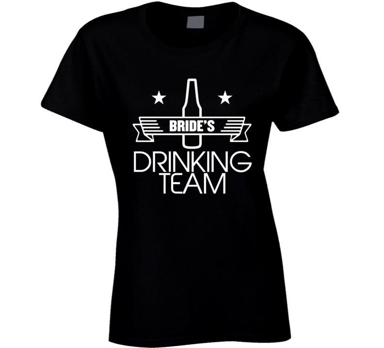 "Bride""s Drinking team 2.0 T Shirt"