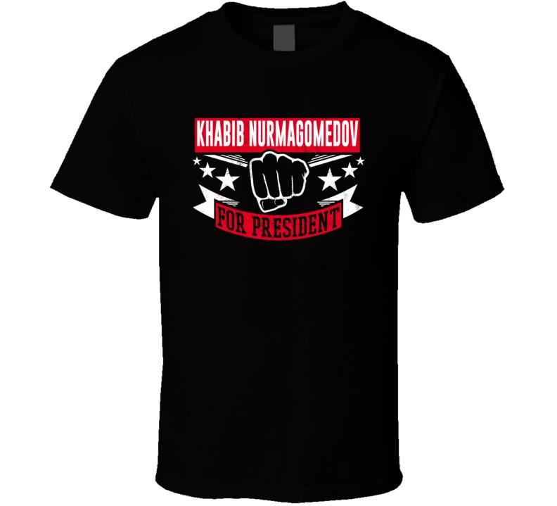 Khabib Nurmagomedov For President  T Shirt