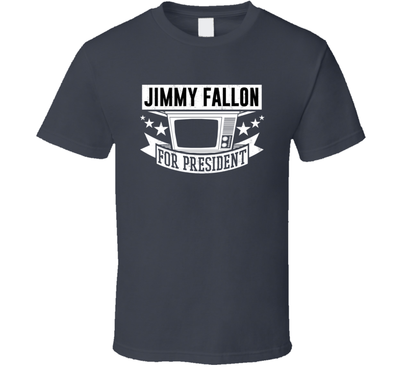 Jimmy Fallon For President T Shirt