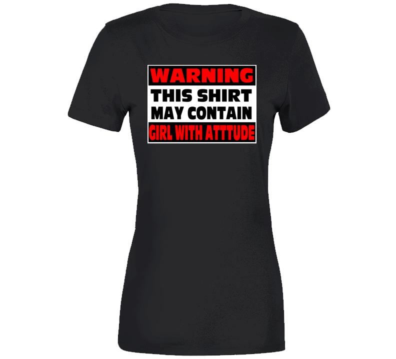 Warning Girl With Attitude T Shirt