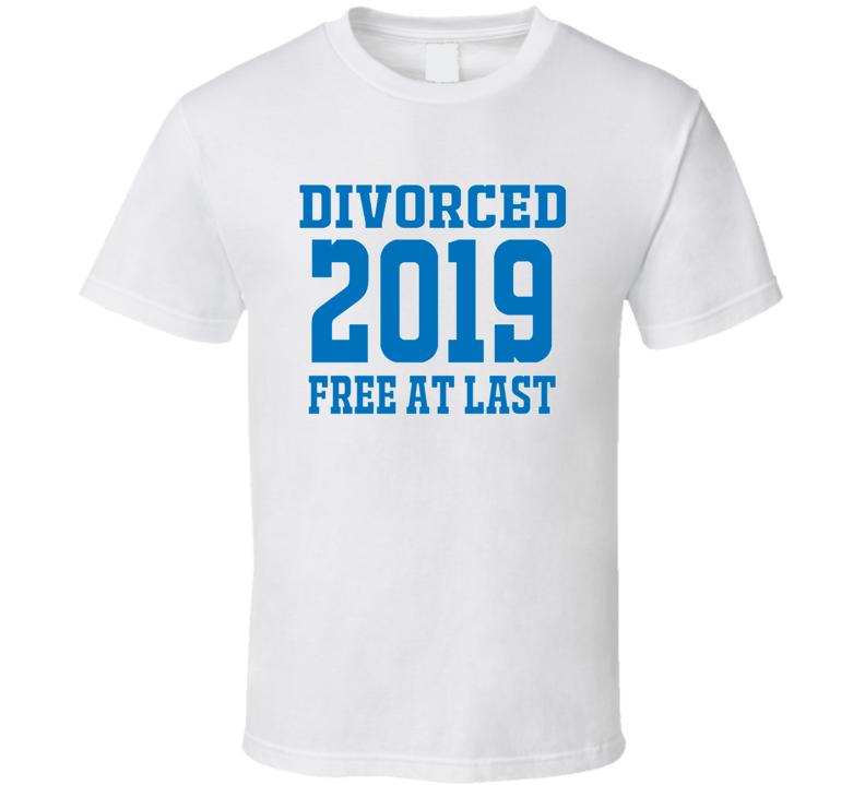 Divorce 2019 Free At Last T Shirt