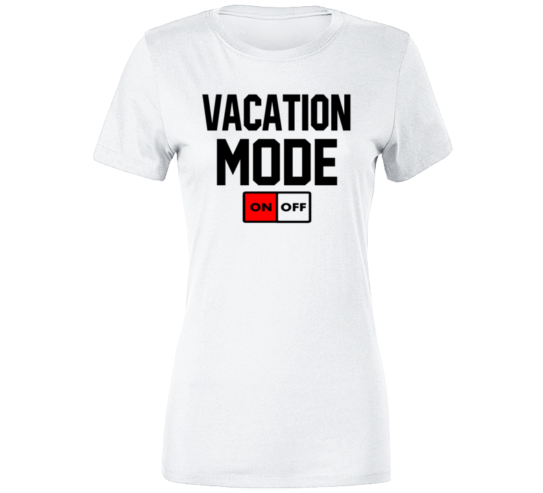 Vacation Mode On  T Shirt