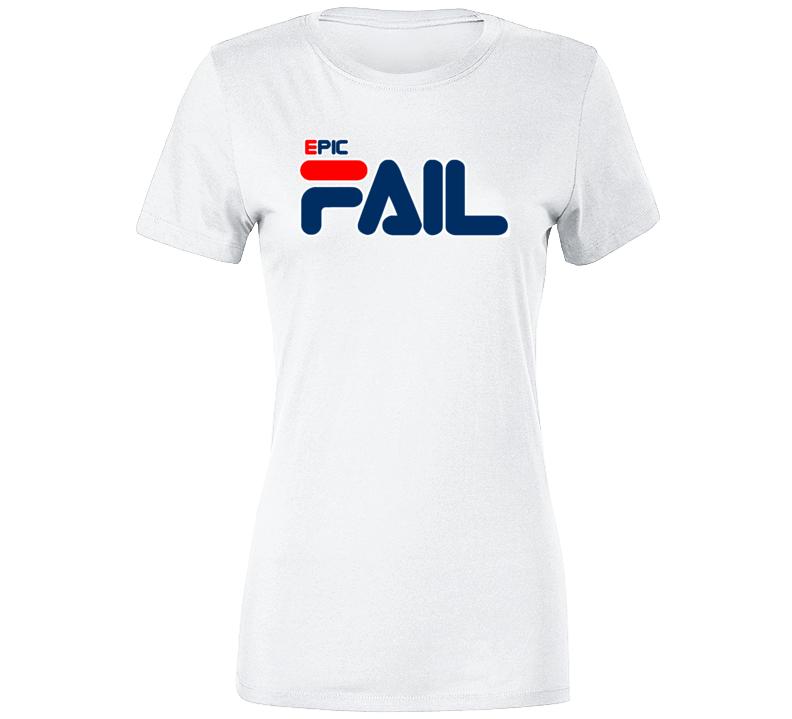 Epic Fail Ladies T Shirt
