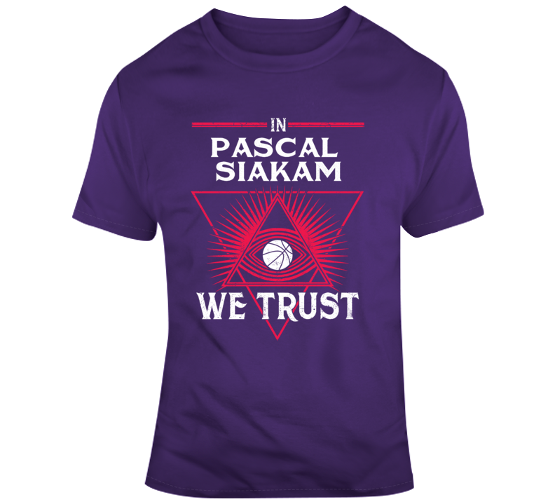 In Pascal Siakam We Trust T  2.0