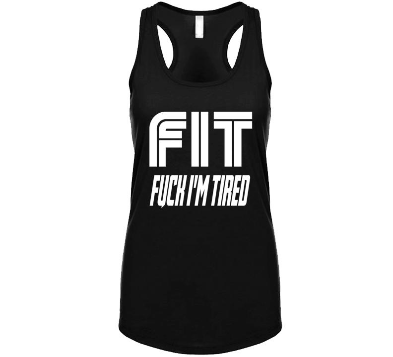 Fit Fuck I'm Tired 1.0 Tanktop