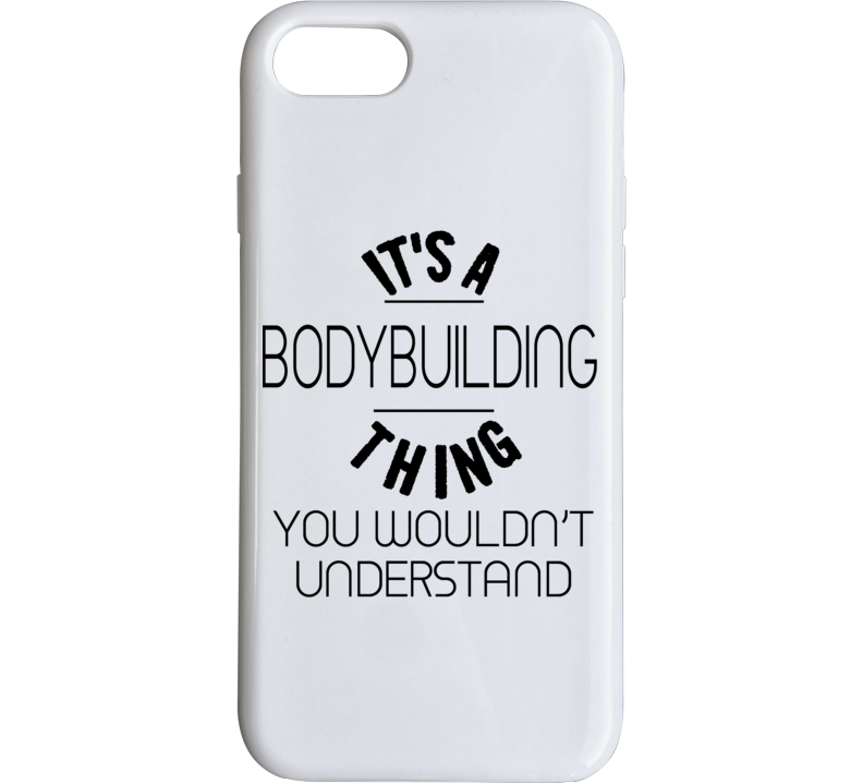 It's A Bodybuilding Thing  Light Color Ladies Phone Case