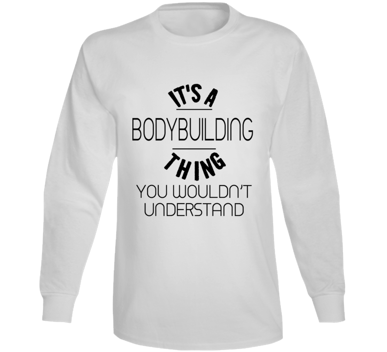 It's A Bodybuilding Thing  Light Color Ladies Long Sleeve