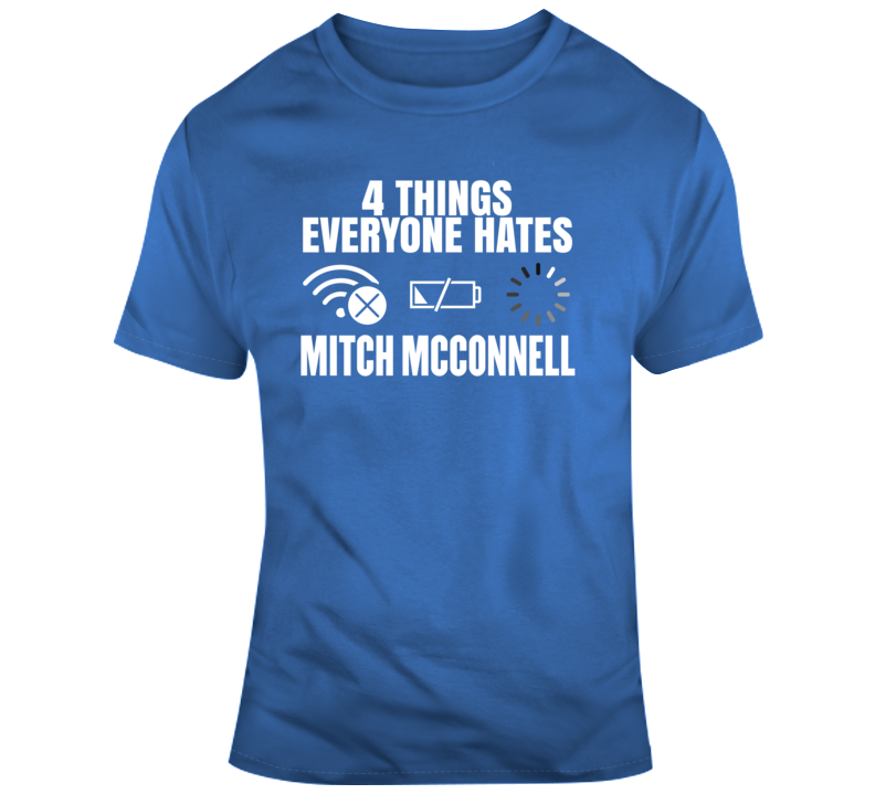 Everyone Hates Mitch Mcconnell T Shirt