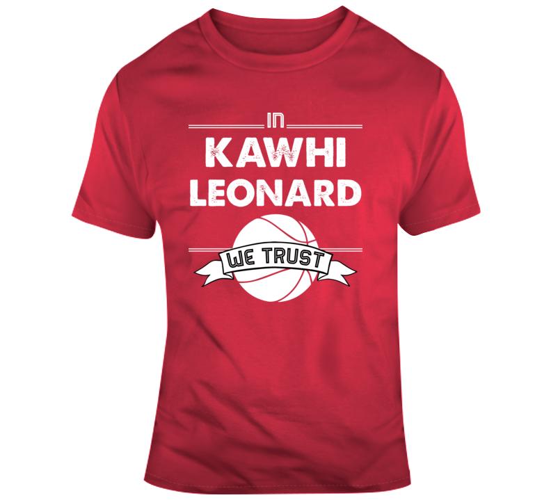 In Kawhi Leonard We Trust T Shirt