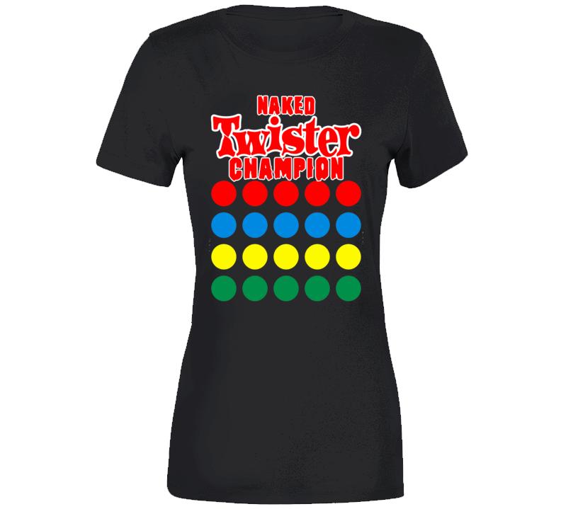 Naked Twister Champion Ladies T Shirt