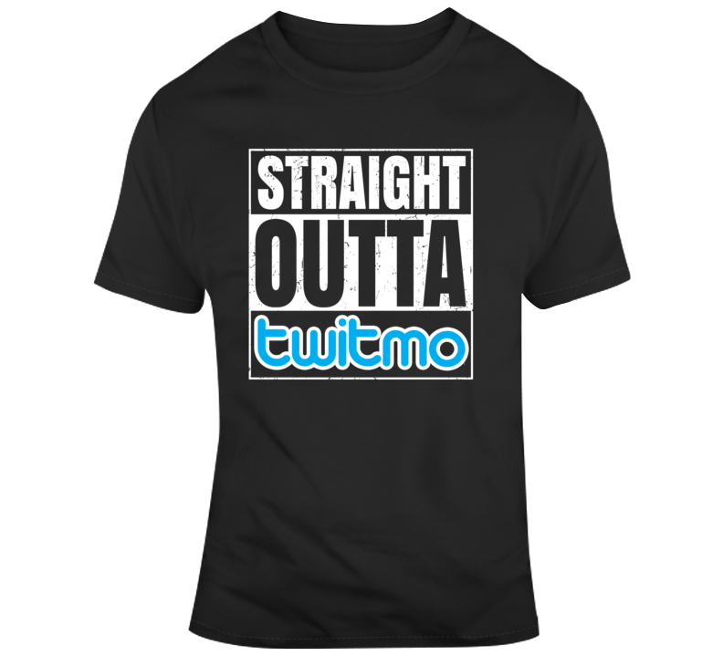 Straight Outta Twitmo T Shirt