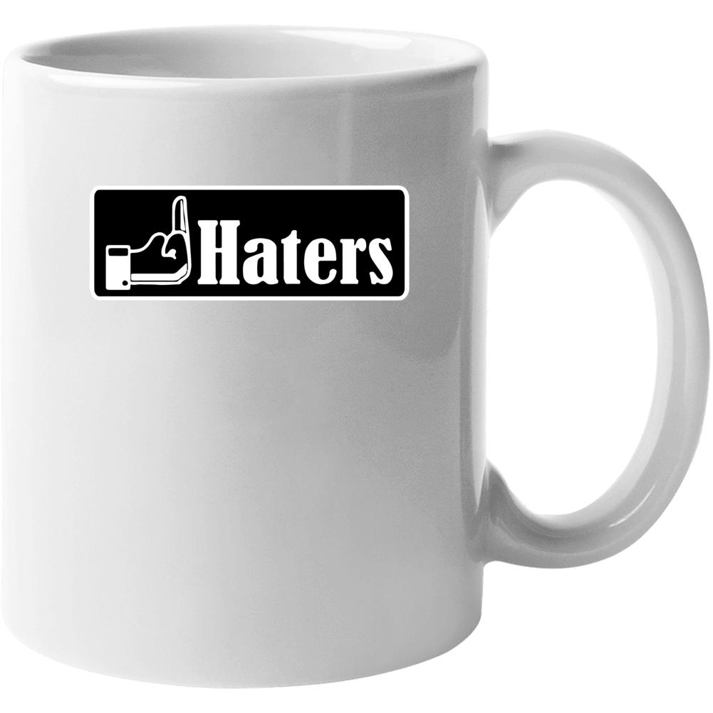 Fuck Haters Mug