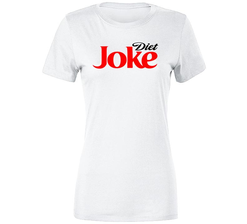 Diet Joke Ladies T Shirt