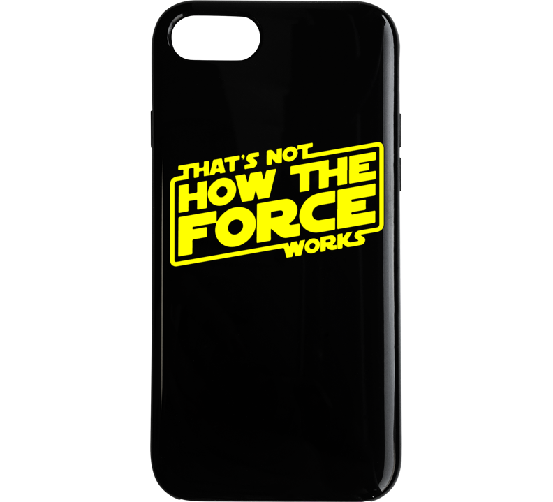 Star Wars That's Not How The Force Works Phone Case