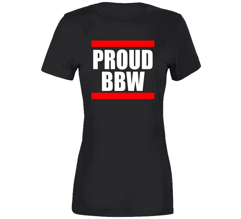 Proud Bbw Ladies T Shirt