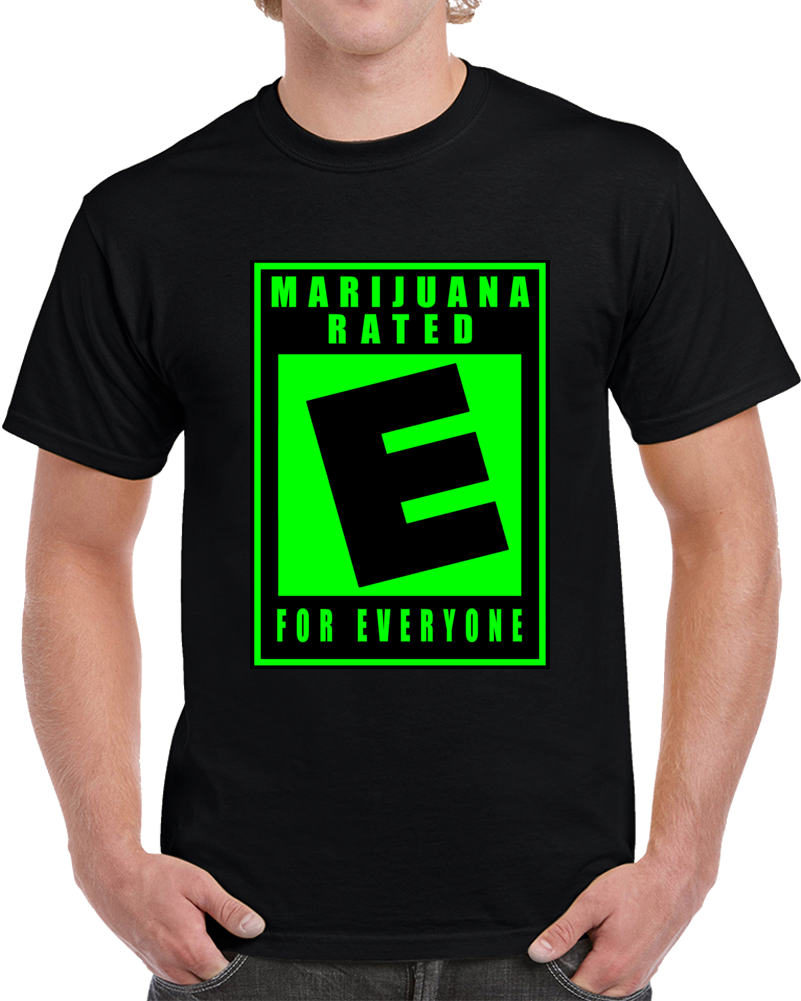 Marijuana Rated E For Everyone T Shirt