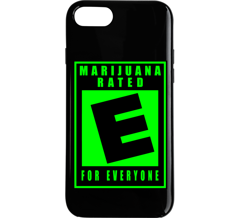 Marijuana Rated E For Everyone Phone Case