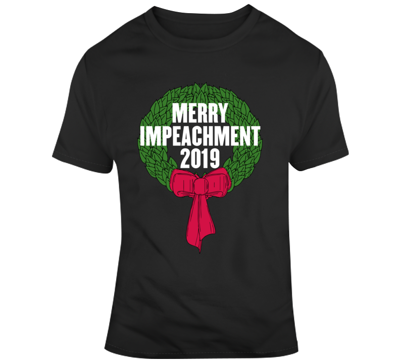 Merry Impeachment 2019 T Shirt