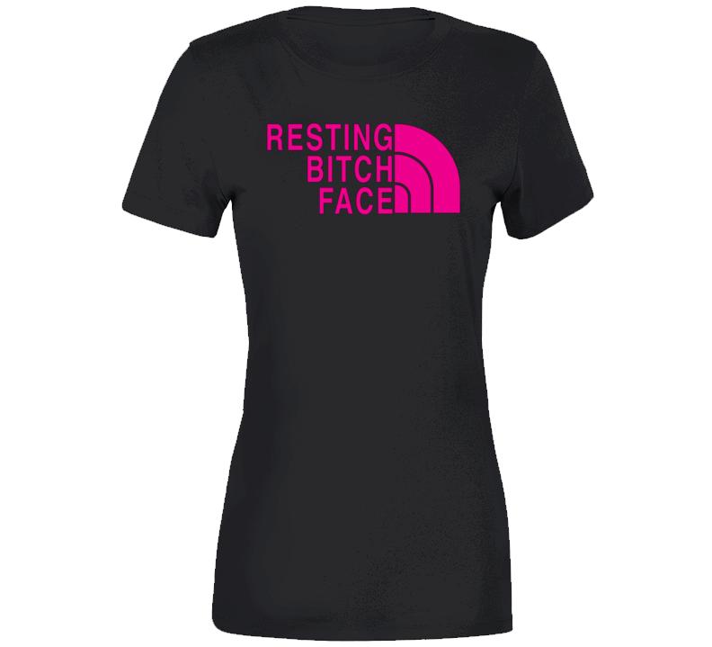 Resting Bitch Face Ladies T Shirt