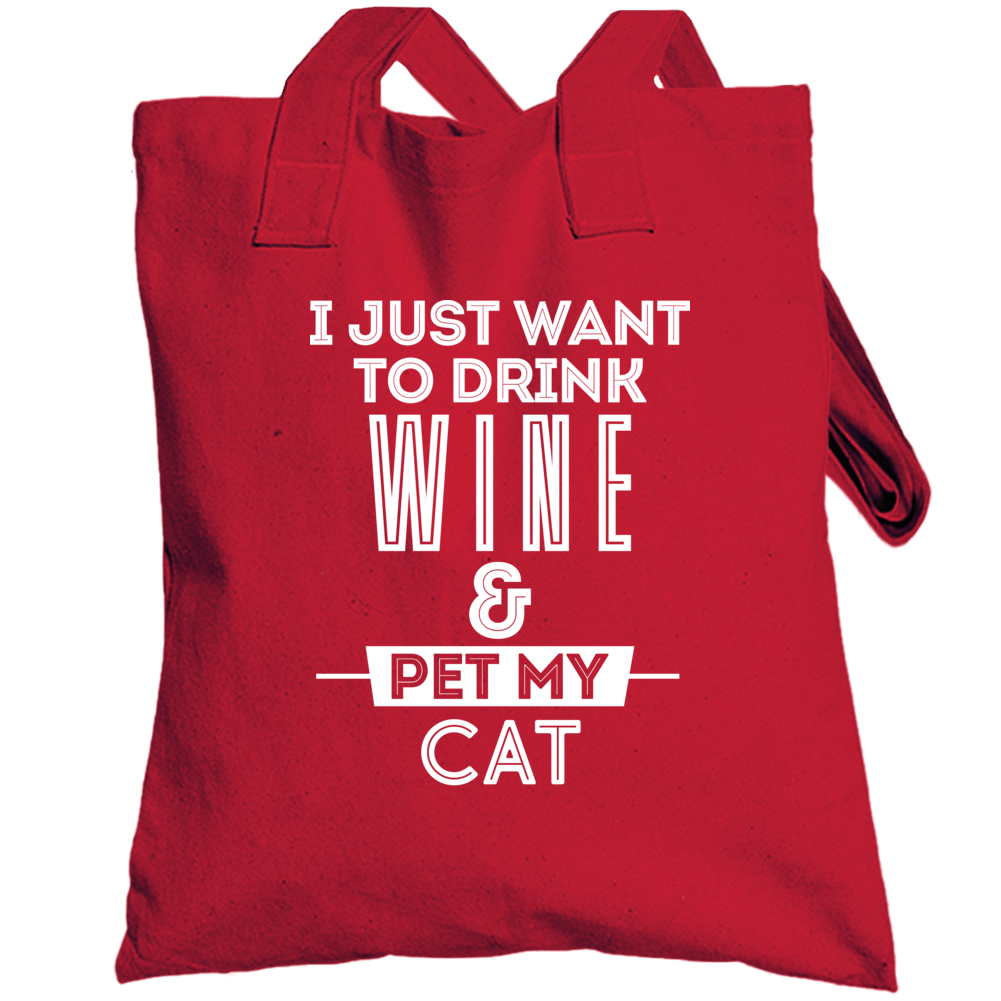 I Just Want To Drink Wine And Pet My Cat Totebag
