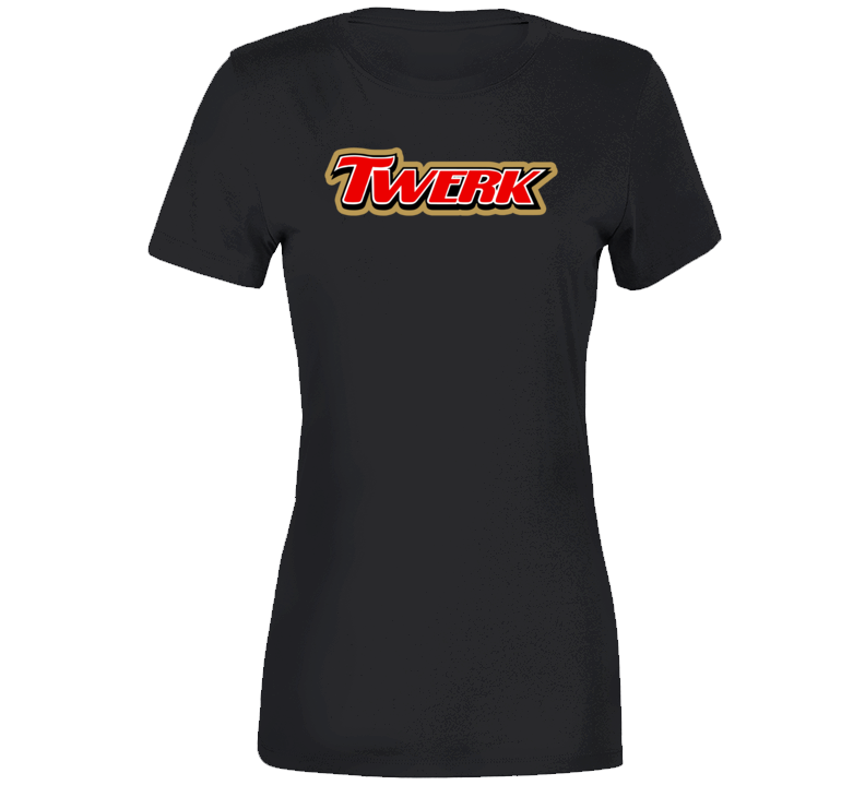 Twix Twerk Ladies T Shirt