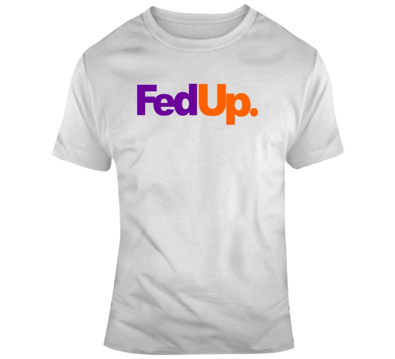 Fed Up Express T Shirt