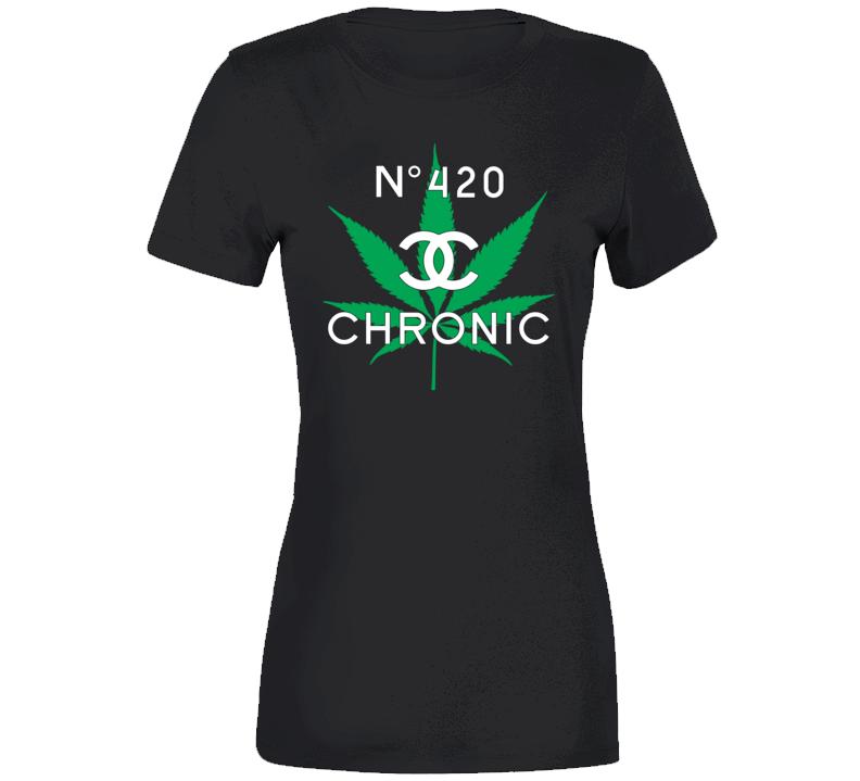 Chronic No 420 Ladies T Shirt
