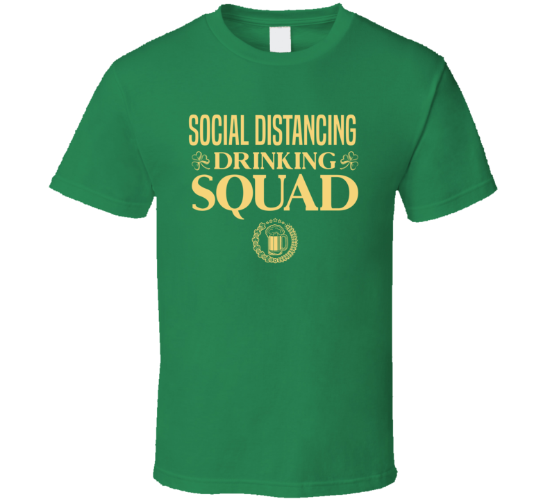 Social Distancing Drinking Squad T Shirt