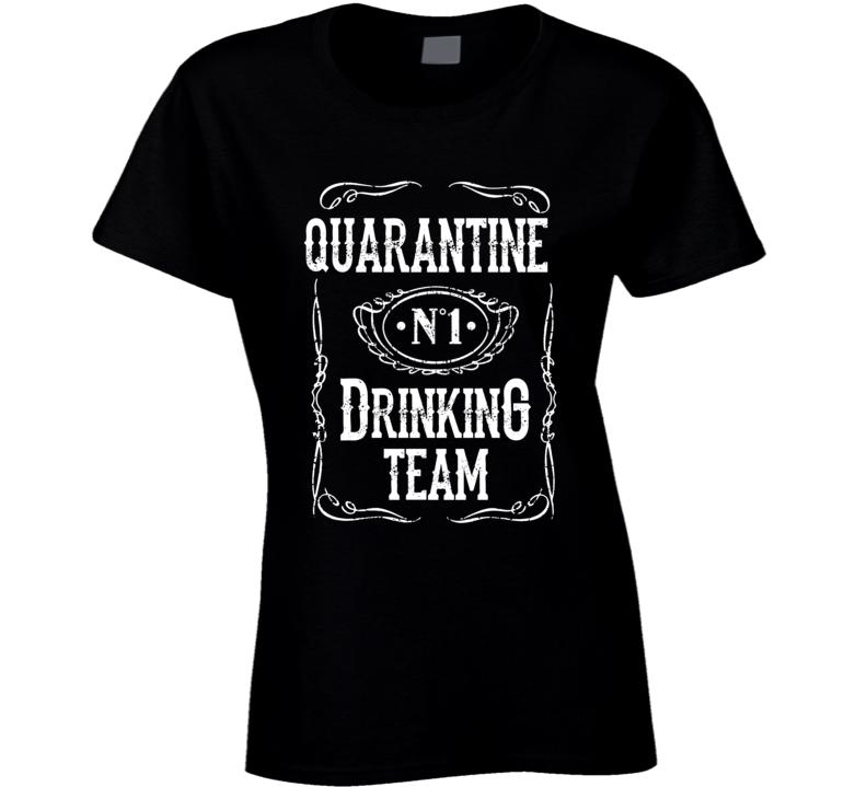 Quarantine Drinking Team Ladies T Shirt