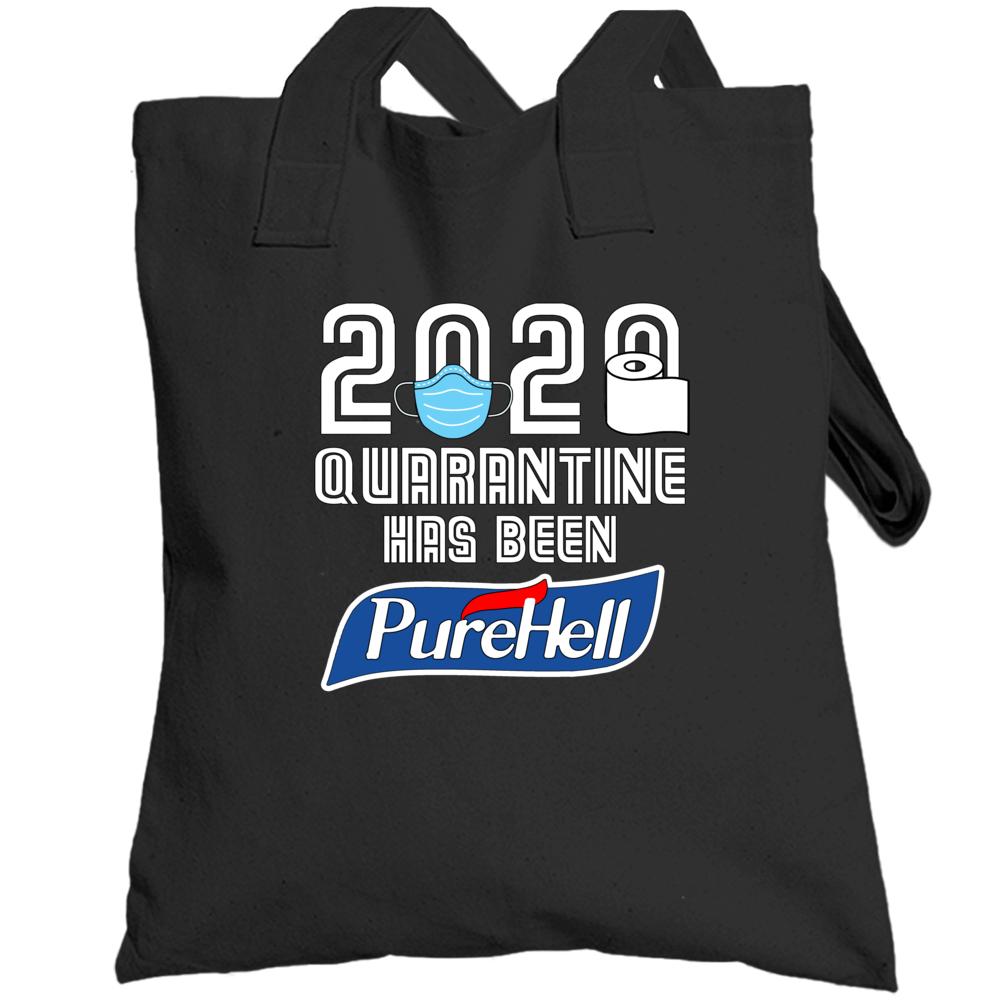 2020 Quarantine Has Been Purehell Totebag