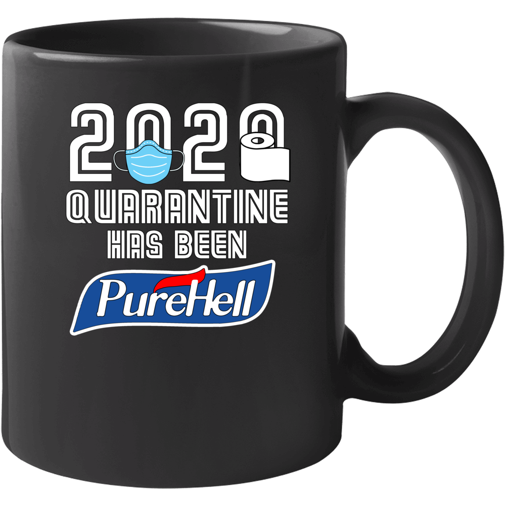 2020 Quarantine Has Been Purehell Mug